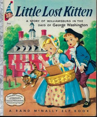 LITTLE KITTEN LOST: A STORY OF WILLIAMSBURG IN THE DAYS OF WASHINGTON. Mildred COMFORT
