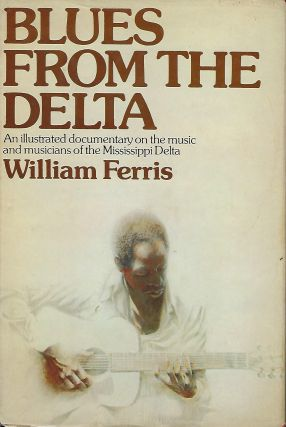 BLUES FROM THE DELTA. William FERRIS