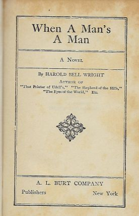 WHEN A MAN'S A MAN. Harold Bell WRIGHT