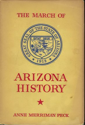 THE MARCH OF ARIZONA HISTORY. Anne Merriman PECK