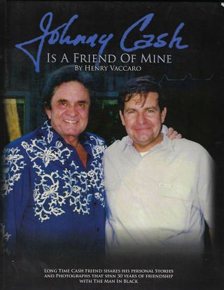 JOHNNY CASH IS A FRIEND OF MINE. Henry VACCARO