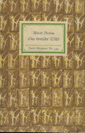 DAS DEUTSCHE WILD [THE GERMAN WILD]. Alfred BREHM