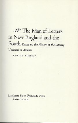 THE MAN OF LETTERS IN NEW ENGLAND AND THE SOUTH: ESSAYS ON THE HISTORY OF THE LITERARY VOCATION IN AMERICA.
