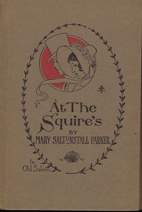 AT THE SQUIRE'S IN OLD SALEM. Mary Saltonstall PARKER