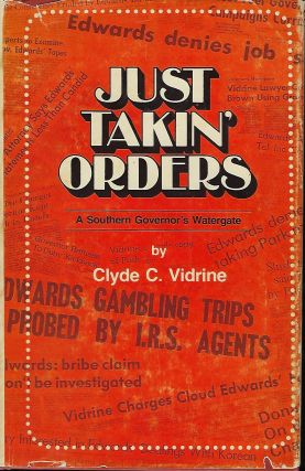 JUST TAKIN' ORDERS: A SOUTHERN GOVERNOR'S WATERGATE. Clyde C. VIDRINE