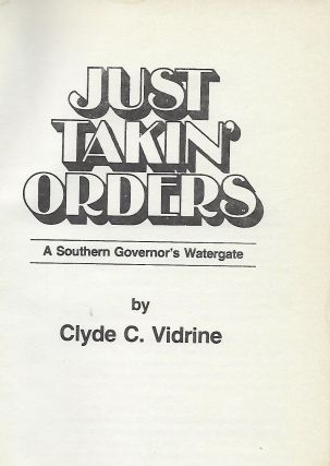 JUST TAKIN' ORDERS: A SOUTHERN GOVERNOR'S WATERGATE