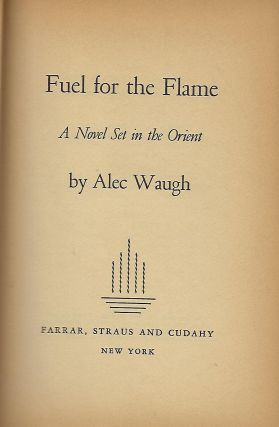 FUEL FOR THE FLAME: A NOVEL SET IN THE ORIENT.