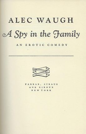 A SPY IN THE FAMILY: AN EROTIC COMEDY.