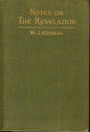 NOTES ON THE REVELATION. W. J. ERDMAN