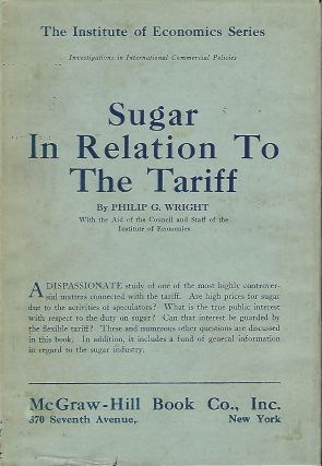 SUGAR IN RELATION TO THE TARIFF. Philip G. WRIGHT