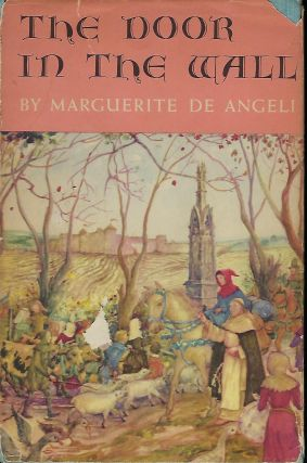 THE DOOR IN THE WALL. Marguerite DE ANGELI