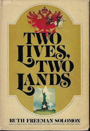 TWO LIVES, TWO LANDS. Ruth Freeman SOLOMON