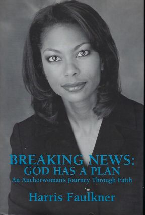 BREAKING NEWS: GOD HAS A PLAN. Harris FAULKNER