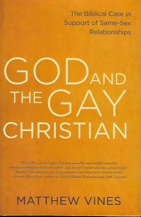 GOD AND THE GAY CHRISTIAN: THE BIBLICAL CASE IN SUPPORT OF SAME-SEX RELATIONSHIPS. Matthew VINES