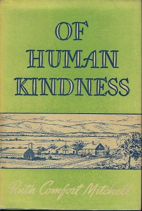 OF HUMAN KINDNESS. Ruth Comfort MITCHELL