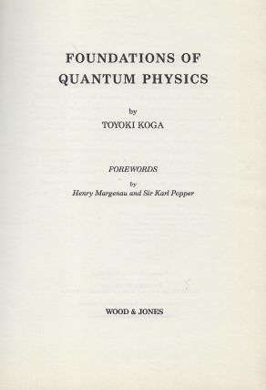 FOUNDATIONS OF QUANTUM PHYSICS.