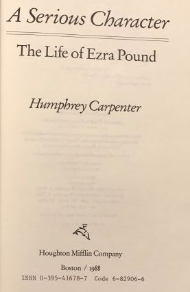 A SERIOUS CHARACTER: THE LIFE OF EZRA POUND