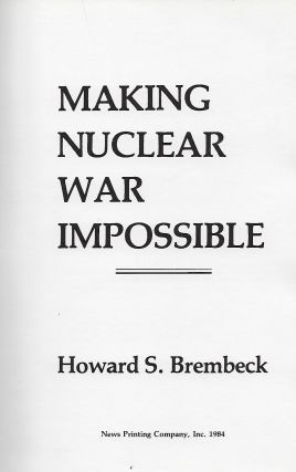 MAKING NUCLEAR WAR IMPOSSIBLE