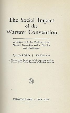 THE SOCIAL IMPACT OF THE WARSAW CONVENTION: A CRITIQUE OF THE LEE DECISIONS ON THE WARSAW CONVENTION AND A PLEA FOR EARLY RECTIFICATION.