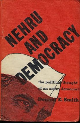 NEHRU AND DEMOCRACY: THE POLITICAL THOUGHT OF AN ASIAN DEMOCRAT.