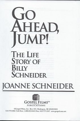 GO AHEAD, JUMP!: THE LIFE STORY OF BILLY SCHNEIDER.