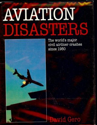 AVIATION DISASTERS. David GERO