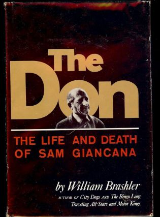 THE DON: THE LIFE AND DEATH OF SAM GIANCANA. William BRASHLER