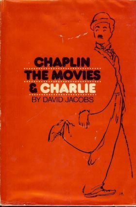 CHAPLIN, THE MOVIES, AND CHARLIE. David JACOBS