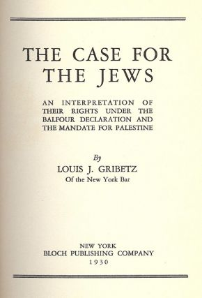 THE CASE FOR THE JEWS. Louis J. GRIBETZ