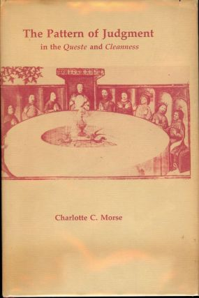 THE PATTERN OF JUDGMENT IN THE QUESTE AND CLEANNESS. Charlotte C. MORSE.