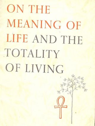 ON THE MEANING OF LIFE AND THE TOTALITY OF LIVING. ANTHOLOGY