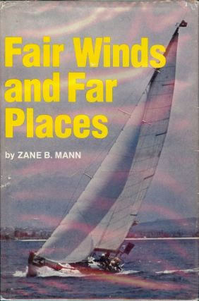 FAIR WINDS AND FAR PLACES. Zane B. MANN