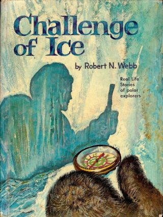 CHALLENGE OF ICE. Robert WEBB