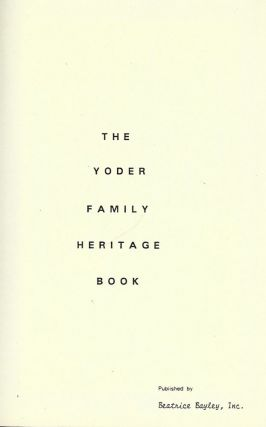 THE YODER FAMILY HERITAGE BOOK. Beatrice BAYLEY