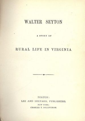 WALTER SEYTON: STORY OF RURAL LIFE IN VIRGINIA. ANONYMOUS