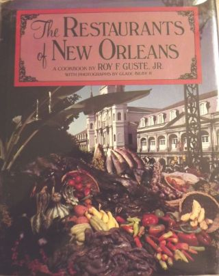 THE RESTAURANTS OF NEW ORLEANS. Roy F. GUSTE JR.
