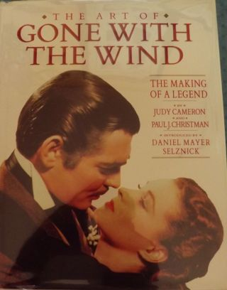 THE ART OF GONE WITH THE WIND: THE MAKING OF A LEGEND. Judy CAMERON