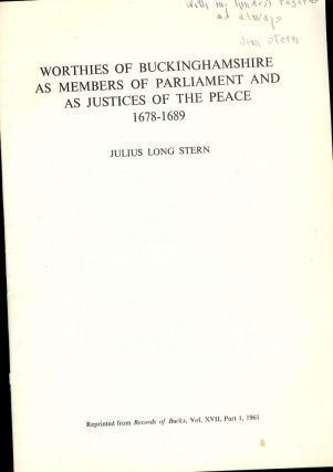 WORTHIES OF BUCKINGHAMSHIRE AS MEMBERS OF PARLIAMENT. Julius Long STERN