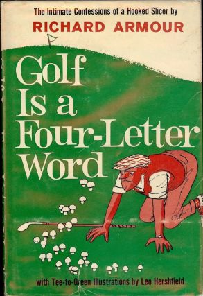 GOLF IS A FOUR-LETTER WORD. Richard ARMOUR