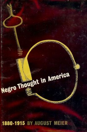 NEGRO THOUGHT IN AMERICA 1880-1915. August MEIER