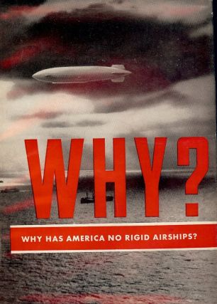 WHY? WHY HAS AMERICA NO RIGID AIRSHIPS? P. W. LITCHFIELD