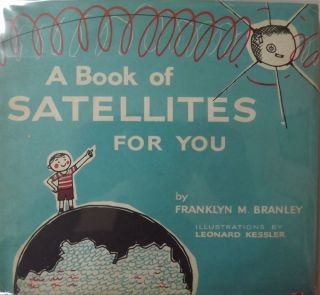 A BOOK OF SATELLITES FOR YOU. Franklyn M. BRANLEY