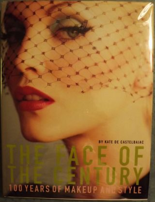 THE FACE OF THE CENTURY: 100 YEARS OF MAKEUP AND STYLE. Kate DE CASTELBAJAC