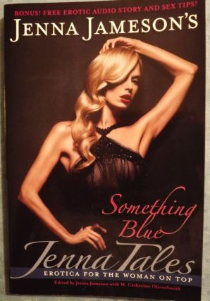 SOMETHING BLUE: JENNA TALES EROTICA FOR THE WOMAN ON TOP. Jenna JAMESON