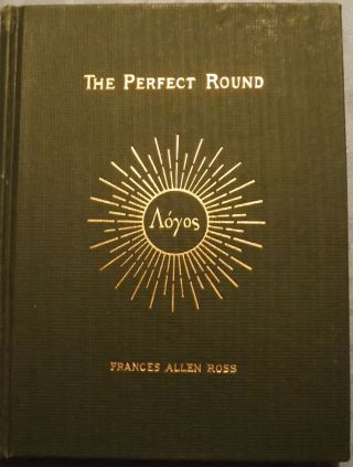 THE PERFECT ROUND. Frances Allen ROSS