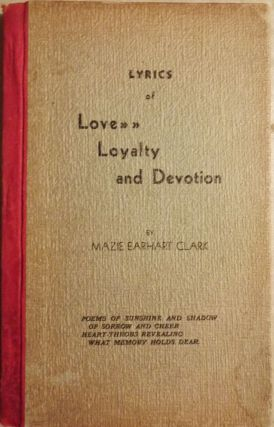 LYRICS OF LOVE LOYALTY AND DEVOTION. Mazie Earhart CLARK