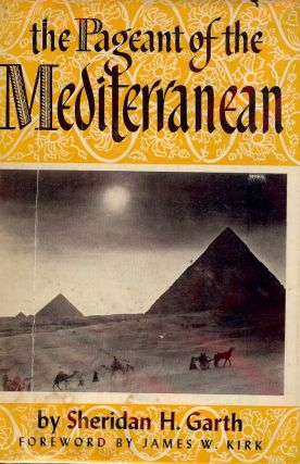 THE PAGEANT OF THE MEDITERRANEAN. Sheridan H. GARTH