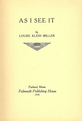 AS I SEE IT. Louise Klein MILLER