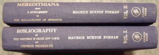 BIBLIOGRAPHY WRITINGS PROSE AND VERSE OF GEORGE MEREDITH 2 VOLUMES. Maurice Bauxton FORMAN