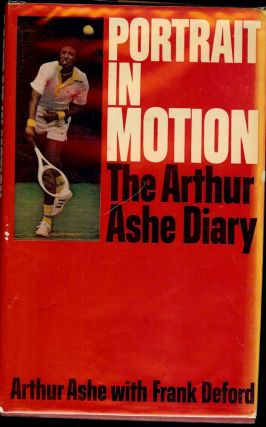 PORTRAIT IN MOTION: THE ARTHUR ASHE DIARY. Arthur ASHE